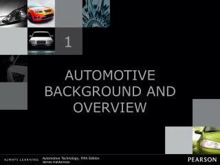 AUTOMOTIVE BACKGROUND AND OVERVIEW