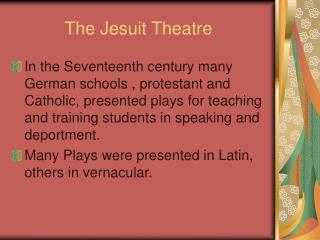 The Jesuit Theatre
