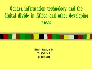 Gender, information technology and the digital divide in Africa and other developing areas