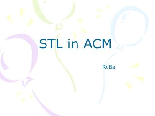 STL in ACM