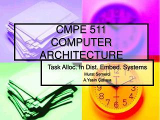 CMPE 511 COMPUTER ARCHITECTURE