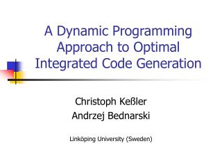 A Dynamic Programming Approach to Optimal Integrated Code Generation