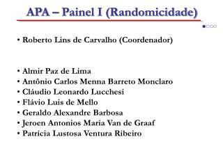 APA – Painel I (Randomicidade)