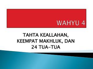 WAHYU 4