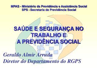 MPAS - Ministério da Previdência e Assistência Social SPS - Secretaria de Previdência Social