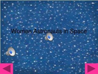 Women Astronauts in Space