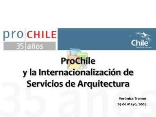 ProChile  y la Internacionalizaci�n de Servicios de Arquitectura