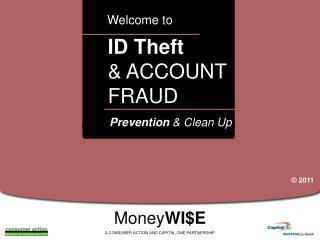 ID Theft  ACCOUNT FRAUD