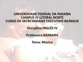 UNIVERSIDADE FEDERAL DA PARAÍBA CAMPUS IV-LITORAL NORTE  CURSO DE SECRETARIADO EXECUTIVO BILÍNGUE