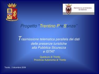 Questura di Trento Provincia Autonoma di Trento