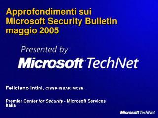 Approfondimenti sui  Microsoft Security Bulletin  maggio 2005
