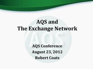 AQS and  The Exchange Network