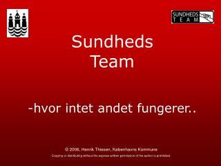 Sundheds Team -hvor intet andet fungerer..