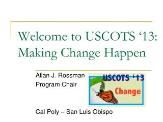 Welcome to USCOTS '13: Making Change Happen