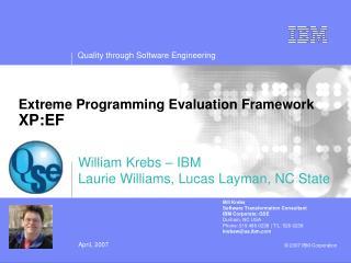 William Krebs – IBM Laurie Williams, Lucas Layman, NC State