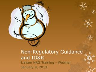 Non-Regulatory Guidance and ID&R