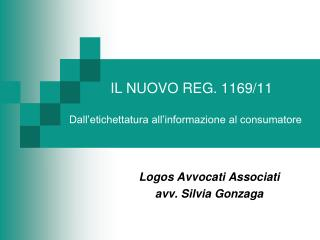 IL NUOVO REG. 1169/11 Dall'etichettatura all'informazione al consumatore