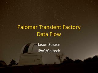Palomar Transient Factory Data Flow