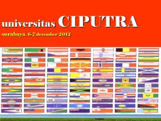 universitas  CIPUTRA surabaya , 6-7 desember 2012
