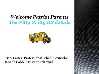 Kristy Carter, Professional School Counselor Hannah Cobb, Assistant Principal