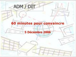 ADM / DIT