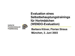 Evaluation eines Selbstbehauptungstrainings für Hortmädchen  (WENDO-Evaluation)