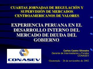 CUARTAS JORNADAS DE REGULACIÓN Y SUPERVISIÓN DE MERCADOS CENTROAMERICANOS DE VALORES
