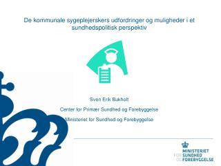 De kommunale sygeplejerskers udfordringer og muligheder i et sundhedspolitisk perspektiv