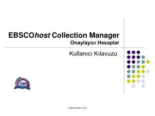 EBSCO host  Collection Manager Onaylayıcı Hesaplar