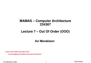 MAMAS – Computer Architecture 234367 Lecture 7 – Out Of Order (OOO)