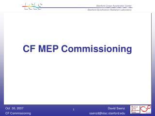 CF MEP Commissioning