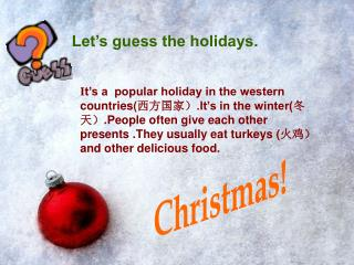 Let�s guess the holidays.