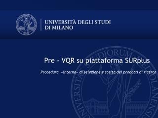 Pre - VQR su piattaforma SURplus