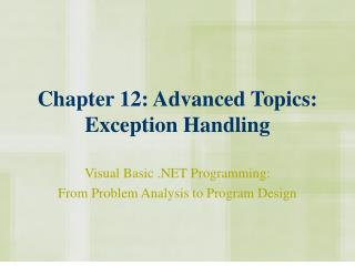 Chapter 12: Advanced Topics: Exception Handling
