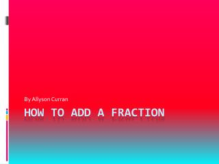 How To Add A Fraction