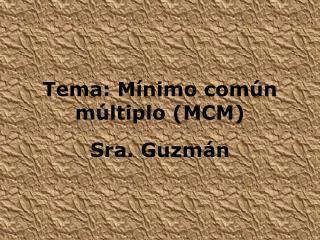 Tema :  Mínimo común múltiplo  (MCM)