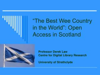 """""""The Best Wee Country in the World"""": Open Access in Scotland"""