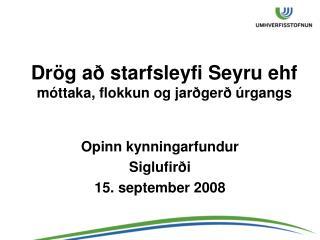 Drög að starfsleyfi Seyru ehf  móttaka, flokkun og jarðgerð úrgangs