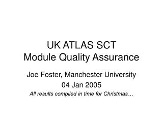 UK ATLAS SCT  Module Quality Assurance