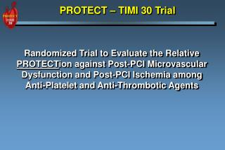 PROTECT � TIMI 30 Trial