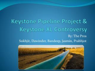 Keystone Pipeline Project & Keystone XL Controversy