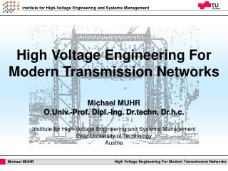 High Voltage Engineering For Modern Transmission Networks