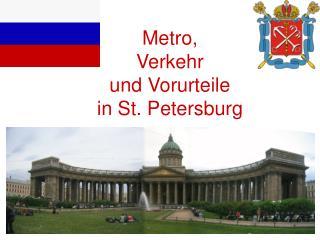 Metro,  Verkehr  und Vorurteile   in St. Petersburg