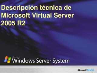 Descripción técnica de Microsoft Virtual Server  2005 R2