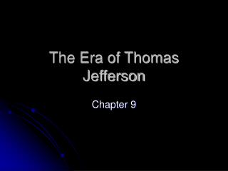 The Era of Thomas Jefferson