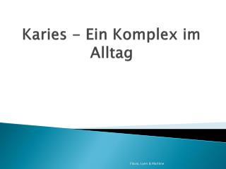 Karies - Ein Komplex im Alltag