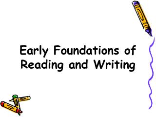 Early Foundations of Reading and Writing