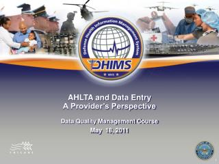 AHLTA and Data Entry A Provider's Perspective