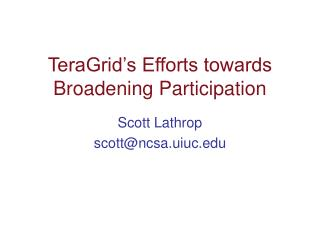 TeraGrid�s Efforts towards Broadening Participation
