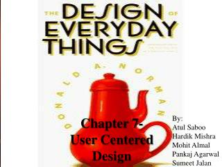 Chapter  7- User Centered Design